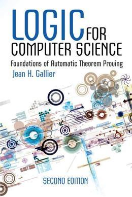 Logic for Computer Science: Foundations of Automatic Theorem Proving, Second Edition