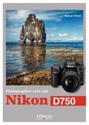 Photographier avec son Nikon D750