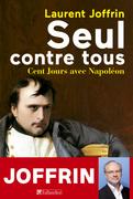 Seul contre tous - Cent Jours avec Napoléon