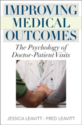 Improving Medical Outcomes: The Psychology of Doctor-Patient Visits