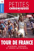Petites Chroniques #12 : Tour de France — Histoire, dopage et héros mythiques