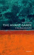 The Avant Garde: A Very Short Introduction