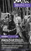 Paolo Uccello, le premier des surréalistes ?
