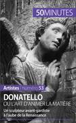 Donatello ou l'art d'animer la matière