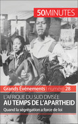 L'Afrique du Sud divisée au temps de l'apartheid