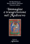 Immagine e trasgressione nel Medioevo