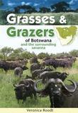 Grasses & Grazers of Botswana and the surrounding savanna