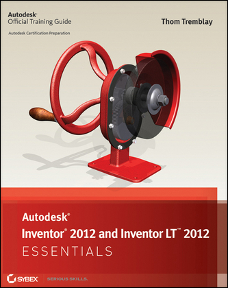 Autodesk Inventor 2012 and Inventor LT 2012 Essentials