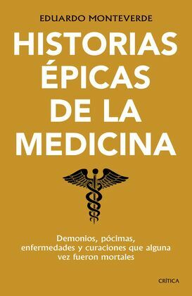 Historias épicas de la medicina