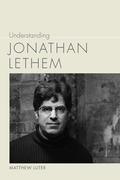 Understanding Jonathan Lethem