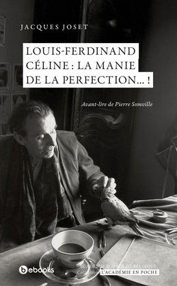 Louis-Ferdinand Céline ?: la manie de la perfection...?!