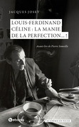 Louis-Ferdinand Céline ?: la manie de la perfection...?!