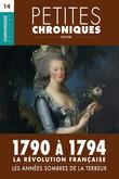 Petites Chroniques #14 : La Révolution française — 1790 à 1794,  les années sombres de la Terreur