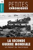 Petites Chroniques #15 : La Seconde Guerre Mondiale — Le front du Pacifique