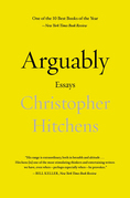 Arguably: Essays by Christopher Hitchens