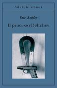 Il processo Deltchev