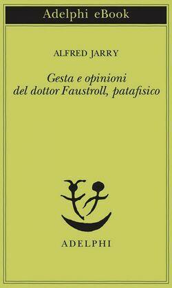 Gesta e opinioni del dottor Faustroll, patafisico