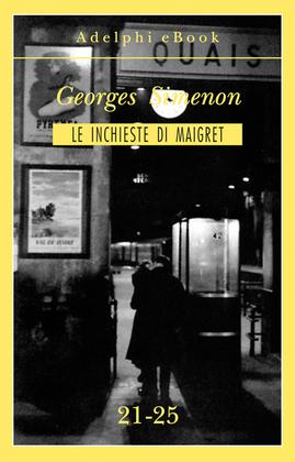 Le inchieste di Maigret 21-25