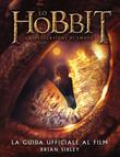 Lo Hobbit: La desolazione di Smaug - La guida ufficiale al film
