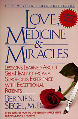 Love, Medicine and Miracles: Lessons Learned about Self-Healing from a Surgeon's Experience with Exceptional Patients