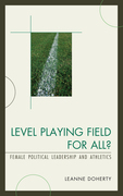 Level Playing Field for All?: Female Political Leadership and Athletics