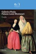 Gallerie d'Italia - Palazzo Leoni Montanari. Guide