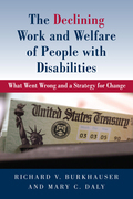 The Declining Work and Welfare of People with Disabilities: What Went Wrong and a Strategy for Change
