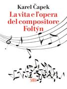 La vita e l'opera del compositore Foltyn