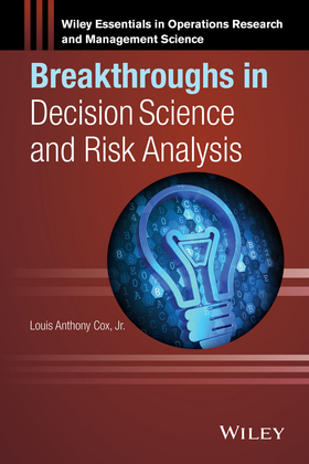 Breakthroughs in Decision Science and Risk Analysis