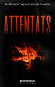 Attentats — Les événements qui ont changé le monde