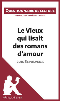 Le Vieux qui lisait des romans d'amour de Luis Sepulveda