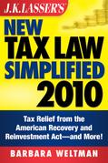 J.K. Lasser's New Tax Law Simplified 2010