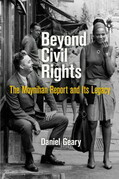 Beyond Civil Rights: The Moynihan Report and Its Legacy