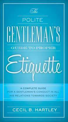 The Polite Gentlemen's Guide to Proper Etiquette