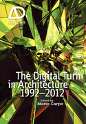 The Digital Turn in Architecture 1992 - 2012, Enhanced Edition