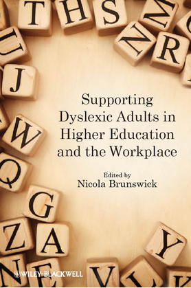Supporting Dyslexic Adults in Higher Education and the Workplace