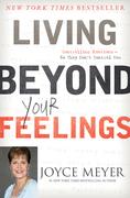 Vive por Encima de tus Sentimientos: Controla tus Emociones para que ellas no te Controlen