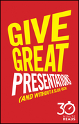 Give Great Presentations (And Without a Slide-Deck): 30 Minute Reads