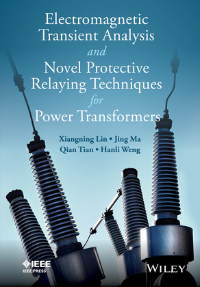 Electromagnetic Transient Analysis and Novel Protective Relaying Techniques for Power Transformers