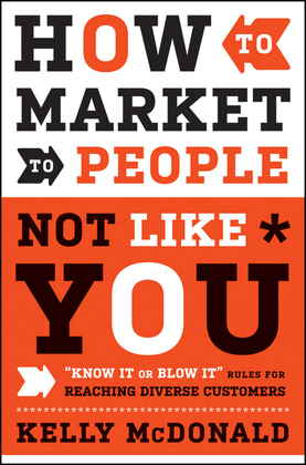 How to Market to People Not Like You