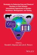 Strategies for Reducing Drug and Chemical Residues in Food Animals