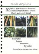 Symptômes de déficiences minérales et anomalies chez le palmier à huile (Elaeis guineensis Jacq.)