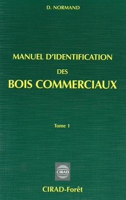 Manuel d'identification des bois commerciaux - Tome 1