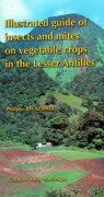 Illustrated Guide of Insects and Mites on Vegetable Crops in the Lesser Antilles