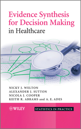 Evidence Synthesis for Decision Making in Healthcare
