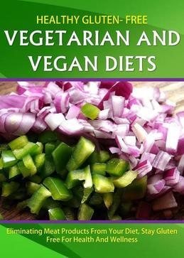 Healthy Gluten Free Vegetarian and Vegan Diets