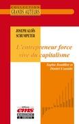 Joseph Aloïs Schumpeter, L'entrepreneur force vive du capitalisme