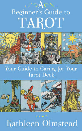 A Beginner's Guide To Tarot: Your Guide To Caring For Your Tarot Deck