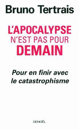 L'Apocalypse n'est pas pour demain