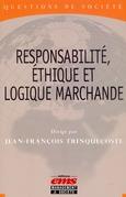 Responsabilité, éthique et logique marchande